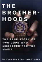 The Brotherhoods, The True Story Of Two Cops Who Murdered For The Mafia